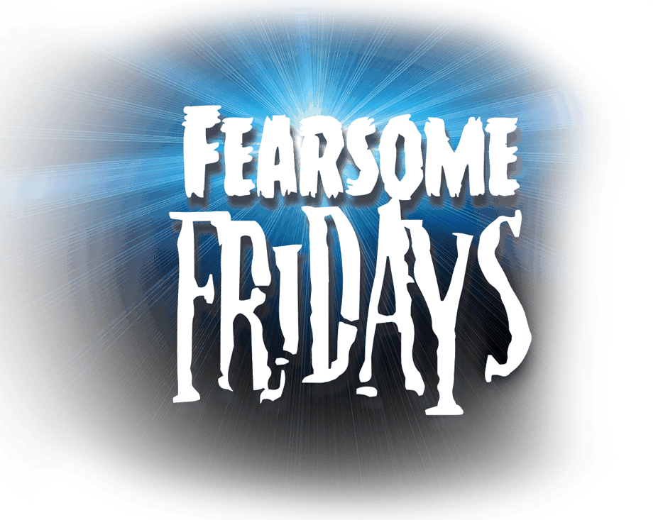 Fearsome Fridays