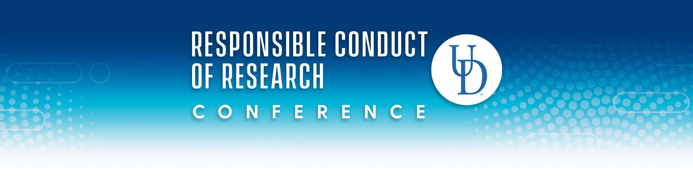 UD Research Office 2019 Responsible Conduct of Research Conference
