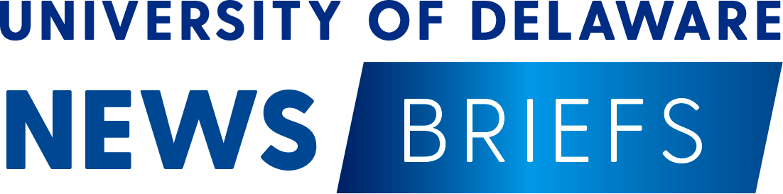 University of Delaware News Briefs