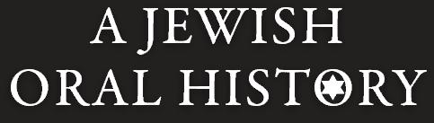 A Jewish Oral History
